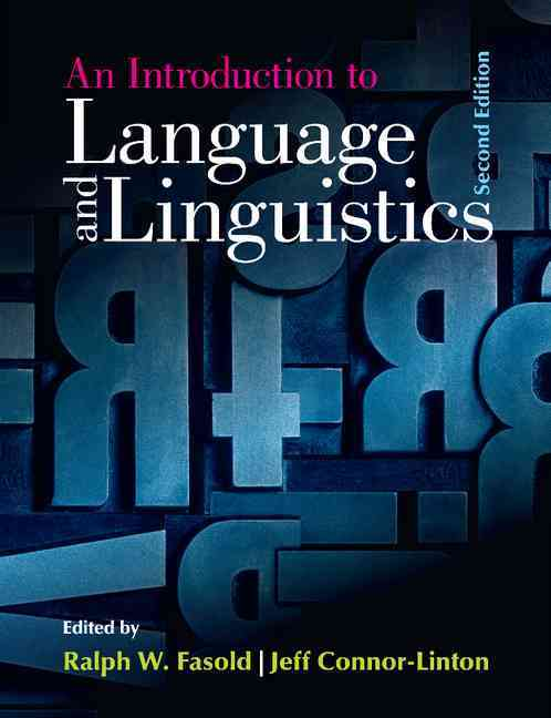 An Introduction to Language and Linguistics By Fasold, Ralph W. (EDT)/ Connor-linton, Jeffrey (EDT)