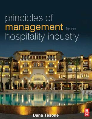 Principles of Management for the Hospitality Industry By Tesone, Dana
